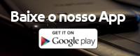 Baixe o nosso App na Google Play